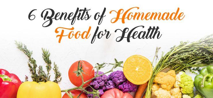 Benefits of Homemade Meals